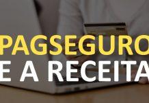 PagSeguro e a Receita Federal